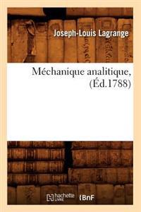 M�chanique Analitique, (�d.1788)