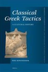 Classical Greek Tactics: A Cultural History