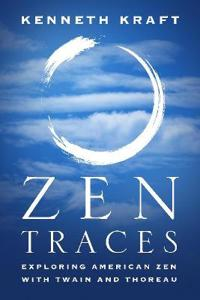 Zen Traces: Exploring American Zen with Twain and Thoreau