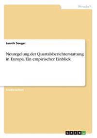 Neuregelung der Quartalsberichterstattung in Europa. Ein empirischer Einblick