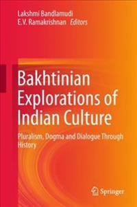 Bakhtinian Explorations of Indian Culture