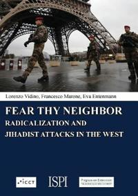 Fear Thy Neighbor: Radicalization and Jihadist attacks in the West