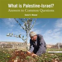 What Is Palestine-Israel?: Revised: Answers to Common Questions