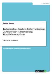 """Fachgerechtes Brechen Der Serviettenform """"Artischocke"""" (Unterweisung Hotelfachmann/-Frau)"""