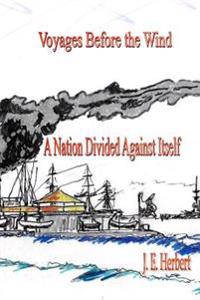 Before the Wind: Book II, a Nation Divided Against Itself