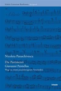 Die Partimenti Giovanni Paisiellos: Wege Zu Einem Praxisbezogenen Verstandnis