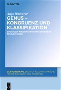 Genus - Kongruenz Und Klassifikation: Evidenzen Aus Dem Zweitspracherwerb Des Deutschen