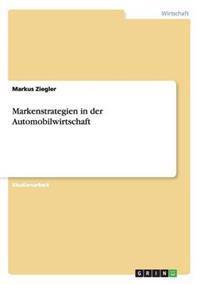 Markenstrategien in Der Automobilwirtschaft