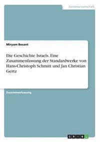 Die Geschichte Israels. Eine Zusammenfassung der Standardwerke von Hans-Christoph Schmitt und Jan Christian Gertz