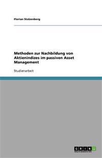 Methoden Zur Nachbildung Von Aktienindizes Im Passiven Asset Management