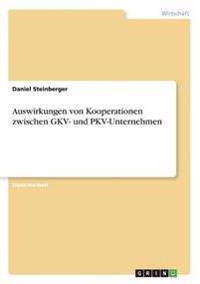 Auswirkungen Von Kooperationen Zwischen Gkv- Und Pkv-Unternehmen