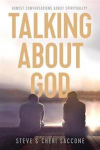 Talking about God: Honest Conversations about Spirituality