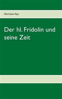 Der hl. Fridolin und seine Zeit