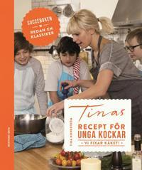 Tinas recept för unga kockar  : Vi fixar käket!