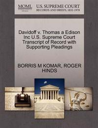 Davidoff V. Thomas a Edison Inc U.S. Supreme Court Transcript of Record with Supporting Pleadings