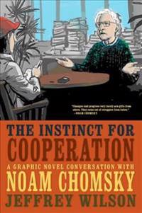 The Instinct for Cooperation: A Graphic Novel Conversation with Noam Chomsky