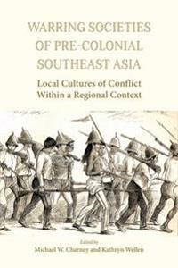 Warring Societies of Pre-Colonial Southeast Asia