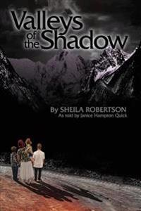 Valleys of the Shadow