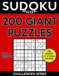 Sudoku Book 200 Giant Puzzles, 100 Easy and 100 Medium: Sudoku Puzzle Book with One Large Print Gigantic Puzzle Per Page and Two Levels of Difficulty