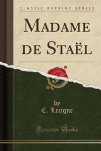 Madame de Staël (Classic Reprint)
