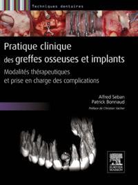 Pratique clinique des greffes osseuses et implants