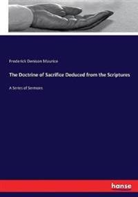 The Doctrine of Sacrifice Deduced from the Scriptures