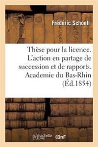These Pour La Licence. Droit Civil Francais. de L'Action En Partage de Succession Et de Rapports