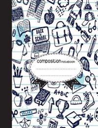 Composition Notebook, 8.5 X 11, 110 Pages: Back to School: (School Notebooks)