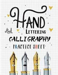 Hand Lettering and Calligraphy Practice Sheet: Over 100 Pages with Three Types of Practice: Hand Lettering Practice Sheet