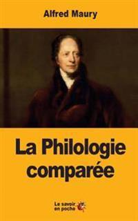 La Philologie Comparee: Ses Principes Et Ses Applications Nouvelles