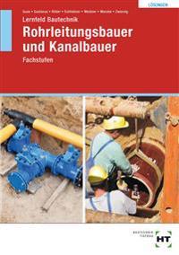 Lernfeld Bautechnik Rohrleitungsbauer und Kanalbauer. Lösungen