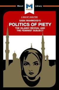 The Politics of Piety: The Islamic Revival and the Feminist Subject