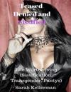 Teased, Denied and Sissified - A Life Worth Living (Sissification, Transgender, Pantys)