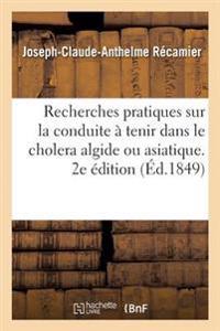 Recherches Pratiques Sur La Conduite a Tenir Dans Le Cholera Algide Ou Asiatique. 2e Edition