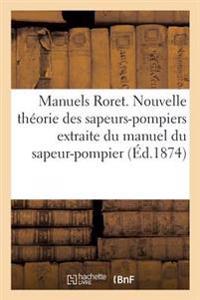 Manuels Roret. Nouvelle Theorie Des Sapeurs-Pompiers Extraite Du Manuel Du Sapeur-Pompier