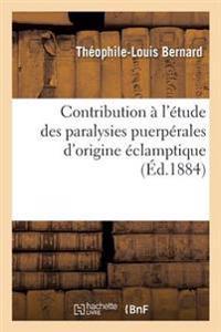 Contribution A L'Etude Des Paralysies Puerperales D'Origine Eclamptique