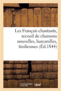 Les Francais Chantants, Recueil de Chansons Nouvelles, Barcarolles, Tiroliennes