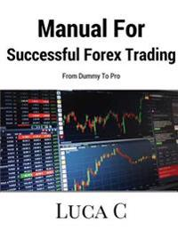 Manual for Successful Forex Trading: From Dummy to Pro