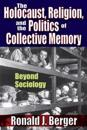Holocaust, Religion, and the Politics of Collective Memory