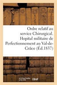 Hopital Militaire de Perfectionnement Au Val-de-Grace. Ordre Relatif Au Service Chirurgical