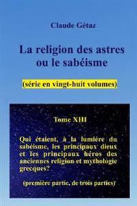 La Religion Des Astres Ou Le Sabeisme (28 Volumes), Tome XIII