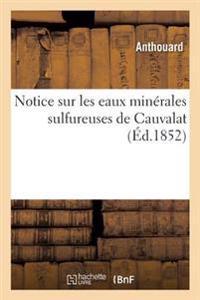 Notice Sur Les Eaux Minerales Sulfureuses de Cauvalat