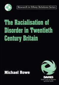 Racialisation of Disorder in Twentieth Century Britain