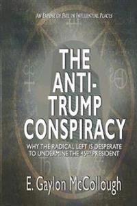 The Anti-Trump Conspiracy