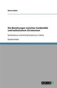 Die Beziehungen Zwischen Candomble Und Katholischem Christentum