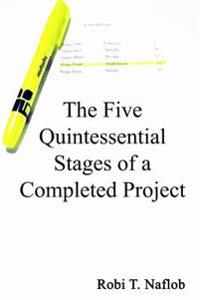 The Five Quintessential Stages of a Completed Project