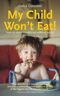 My Child Won't Eat!