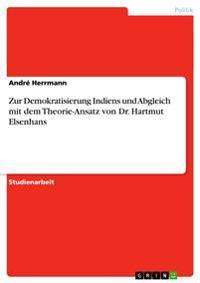 Zur Demokratisierung Indiens Und Abgleich Mit Dem Theorie-Ansatz Von Dr. Hartmut Elsenhans