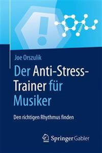 Der Anti-Stress-Trainer fur Musiker