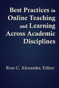 Best Practices in Online Teaching and Learning Across Academic Disciplines